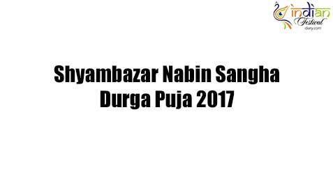 Shyambazar Nabin Sangha Durga Puja 2017
